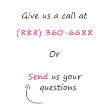 Give Us a Call at 888-360-6688 or Send us a question