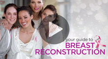 Video: Your Guide to Breast Reconstruction