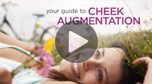 Video: Your Guide to Cheek Augmentation